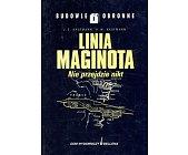Szczegóły książki LINIA MAGINOTA. NIE PRZEJDZIE NIKT