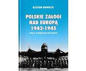 Szczegóły książki POLSKIE ZAŁOGI NAD EUROPĄ 1942–1945: POLACY W OPERACJACH SPECJALNYCH