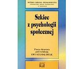 Szczegóły książki SZKICE Z PSYCHOLOGII SPOŁECZNEJ