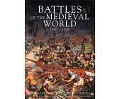 Szczegóły książki BATTLES OF MEDIEVAL WORLD 1000 1500