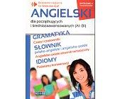 Szczegóły książki ANGIELSKI DLA POCZĄTKUJĄCYCH I ŚREDNIOZAAWANSOWANYCH (A1-B1)