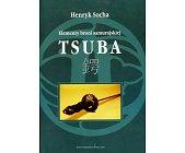 Szczegóły książki TSUBA - ELEMENTY BRONI SAMURAJSKIEJ
