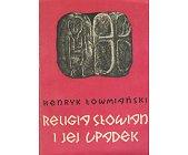 Szczegóły książki RELIGIA SŁOWIAN I JEJ UPADEK