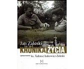 Szczegóły książki JAN ZALESKI - KRONIKA ŻYCIA