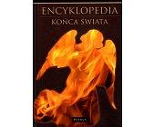 Szczegóły książki ENCYKLOPEDIA KOŃCA ŚWIATA