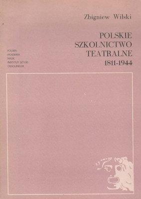 POLSKIE SZKOLNICTWO TEATRALNE 1811-1944