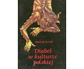 Szczegóły książki DIABEŁ W KULTURZE POLSKIEJ