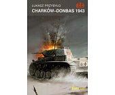 Szczegóły książki CHARKÓW-DONBAS 1943 (HISTORYCZNE BITWY)