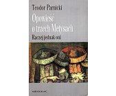 Szczegóły książki OPOWIEŚĆ O TRZECH METYSACH - 2 TOMY