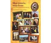 Szczegóły książki MOJA HISTORIA, MOJA FIRMA