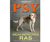 Szczegóły książki PSY - WIELKA ENCYKLOPEDIA RAS
