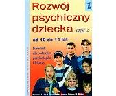 Szczegóły książki ROZWÓJ PSYCHICZNY DZIECKA - CZĘŚĆ 2