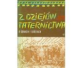 Szczegóły książki Z DZIEJÓW TATERNICTWA - O GÓRACH I LUDZIACH