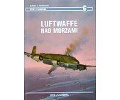Szczegóły książki LUFTWAFFE NAD MORZAMI