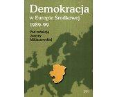 Szczegóły książki DEMOKRACJA W EUROPIE ŚRODKOWEJ 1989 - 99