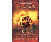 Szczegóły książki KSIĘGA WSZYSTKICH DUSZ - TOM 2 - TAJEMNICA