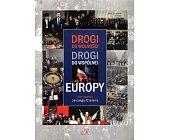 Szczegóły książki DROGI DO WOLNOŚCI, DROGI DO WSPÓLNEJ EUROPY