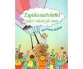 Szczegóły książki ZAPISKI NASTOLATKI (NIE) TAKIEJ JAK INNE