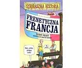 Szczegóły książki STRRRASZNA HISTORIA - FRENETYCZNA FRANCJA