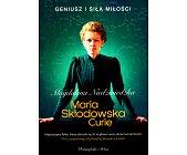 Szczegóły książki MARIA SKŁODOWSKA CURIE