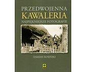 Szczegóły książki PRZEDWOJENNA KAWALERIA - NAJPIĘKNIEJSZE FOTOGRAFIE