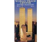 Szczegóły książki WORLD TRADE CENTER - HISTORIA PRAWDZIWA