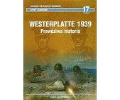 Szczegóły książki WESTERPLATTE 1939. PRAWDZIWA HISTORIA (BITWY I KAMPANIE 17)