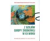 Szczegóły książki Z DZIEJÓW EUROPY ŚRODKOWEJ W XX WIEKU