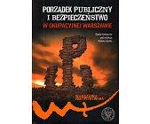 Szczegóły książki PORZĄDEK PUBLICZNY I BEZPIECZEŃSTWO W OKUPACYJNEJ WARSZAWIE