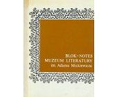 Szczegóły książki BLOK - NOTES MUZEUM LITERATURY IM. ADAMA MICKIEWICZA