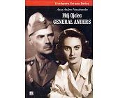 Szczegóły książki MÓJ OJCIEC GENERAŁ ANDERS