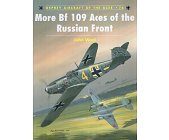 Szczegóły książki MORE BF109 ACES OF THE RUSSIAN FRONT (OSPREY AIRCRAFT OF THE ACES 76)