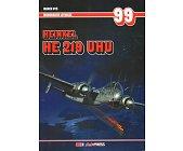 Szczegóły książki HEINKEL HE 219 UHU - MONOGRAFIE LOTNICZE NR 99