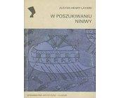Szczegóły książki W POSZUKIWANIU NINIWY (SERIA NEFRETETE: ARCHEOLOGIA)