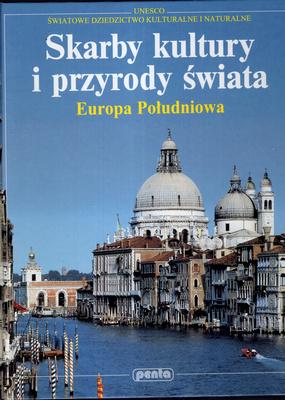 SKARBY KULTURY I PRZYRODY ŚWIATA - EUROPA POŁUDNIOWA
