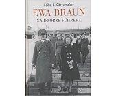 Szczegóły książki EWA BRAUN NA DWORZE FUHRERA