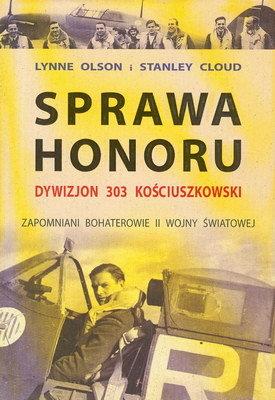 SPRAWA HONORU - DYWIZJON 303 KOŚCIUSZKOWSKI...