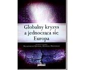 Szczegóły książki GLOBALNY KRYZYS A JEDNOCZĄCA SIĘ EUROPA