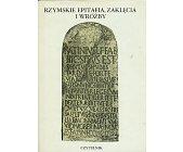 Szczegóły książki RZYMSKIE EPITAFIA ZAKLĘCIA I WRÓŻBY