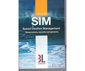 Szczegóły książki SIM - SPEED INTUITION MANAGEMENT. NOWOCZESNY SPOSÓB ZARZĄDZANIA