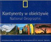 Szczegóły książki KONTYNENTY W OBIEKTYWIE NATIONAL GEOGRAPHIC