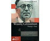 Szczegóły książki WASILIJ GROSSMAN. PAMIĘĆ I LISTY