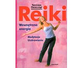 Szczegóły książki REIKI. WEWNĘTRZNA ENERGIA, MEDYTACJA, UZDRAWIANIE