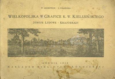 WIELKOPOLSKA W GRAFICE K. W. KIELISIŃSKIEGO