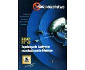 Szczegóły książki IPS.  ZAPOBIEGANIE I AKTYWNE PRZECIWDZIAŁANIE INTRUZOM