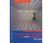 Szczegóły książki SŁOWNIK KIERUNKÓW, RUCHÓW I KLUCZOWYCH POJĘĆ...