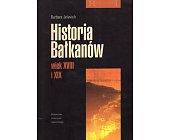 Szczegóły książki HISTORIA BAŁKANÓW WIEK XVIII I XIX