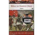 Szczegóły książki BITWA NA MARSTON MOOR 1644. POCZĄTEK KOŃCA