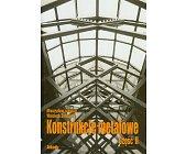 Szczegóły książki KONSTRUKCJE METALOWE CZĘŚĆ 2 - OBIEKTY BUDOWLANE