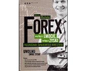 Szczegóły książki FOREX. WYŁĄCZ EMOCJE, WŁĄCZ ZYSKI